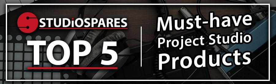 Studiospares' Top 5 Must-have Project Studio Products