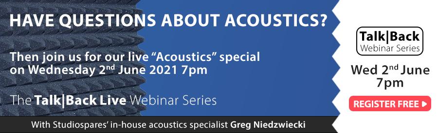 The Talk Back Live Webinar Series - Acoustics